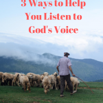 3 Ways to Help You Listen to God's Voice