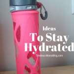 Ideas to Help You Stay Hydrated