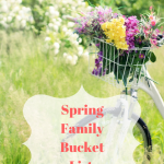 Spring Family Bucket List (With Printable)