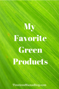 My Favorite Green Products
