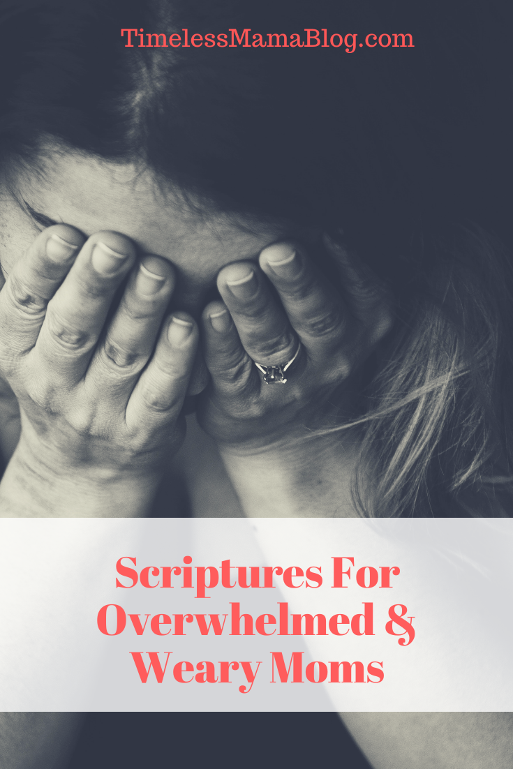 Scriptures for Overwhelmed and Weary Moms