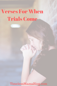 Verses For When Trials Come