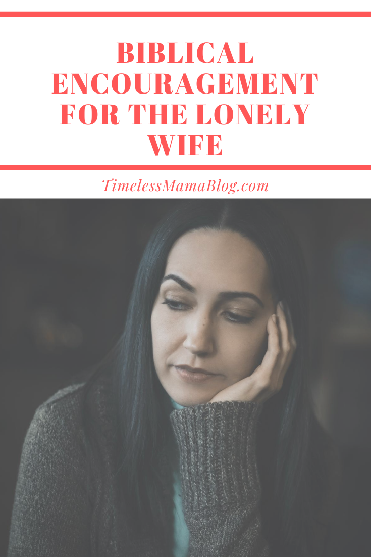 Biblical Encouragement for the Lonely Wife