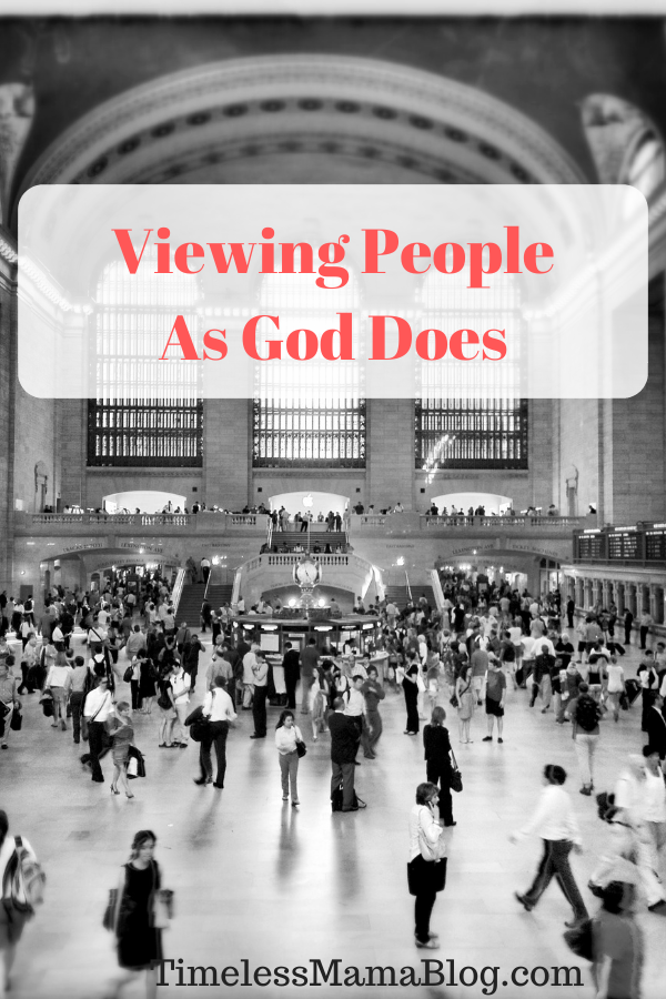 Viewing People as God Does
