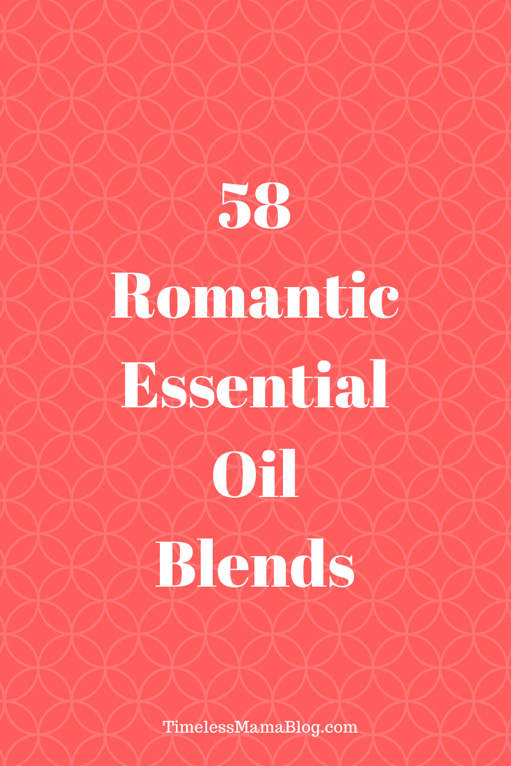 58 Romantic Essential Oil Blends to Set The Mood