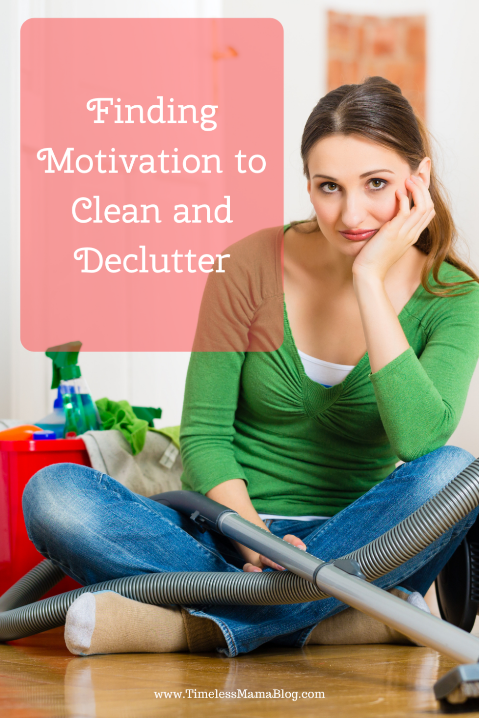 woman sitting with vacuum finding motivation to clean and declutter